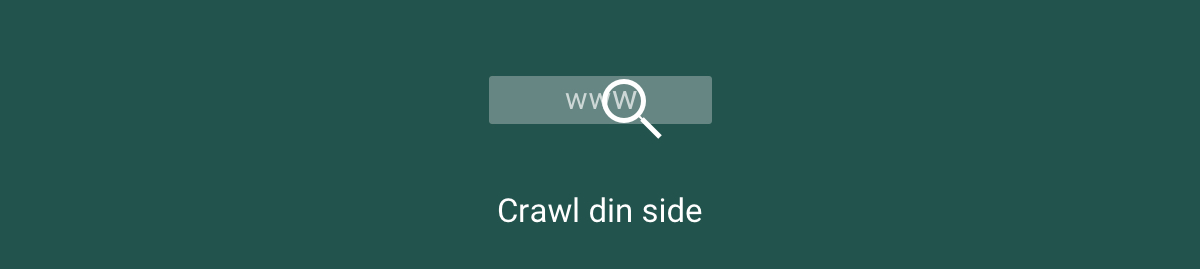 SEO: Crawl din side